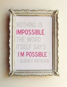 the words of Audrey Hepburn Nothing Is Impossible Quote, Impossible Quotes, The Words, Cool Words, Gifs Ideas, Great Quotes, Inspirational Quotes, Motivational, Awesome Quotes