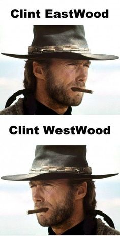 Clint Eastwood, Clint Westwood mehehehehehehe whyyy do i find the corniest stuff so hilarious? Clint Eastwood, Eastwood Movies, Celebrity Name Puns, Funny Puns, Funny Stuff, Funny Things, Sarcastic Memes, 9gag Funny, Funny Captions