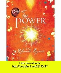 The Power [Hardcover] RHONDA BYRNE ,   ,  , ASIN: B00407LL5W , tutorials , pdf , ebook , torrent , downloads , rapidshare , filesonic , hotfile , megaupload , fileserve
