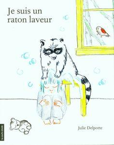 Je suis un raton laveur par DELPORTE, JULIE