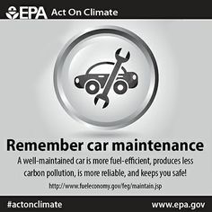 Remember car maintenance. A well-maintained car is more fuel efficient and produces less carbon pollution! #ActOnClimate