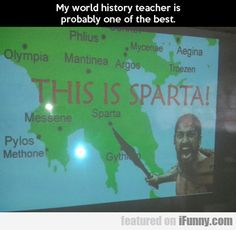 My World History Teacher Is Probably One Of...