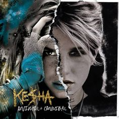 "Kesha- Animal+ Cannibal. I LOVE THIS COVER. 2 sides of her, neither one more ""good"" than the other. THIS is the Harpy to the core."
