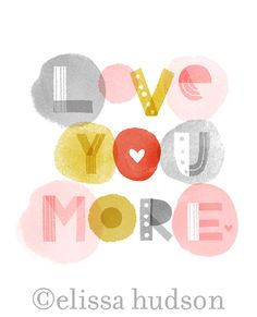 love you more wall art print by elissahudson on Etsy