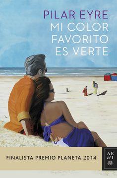 Mi color favorito es verte, de Pilar Eyre - Editorial: Planeta - Signatura: N EYR mic - Código de barras: 3315110