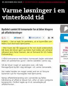 Egentlig drejer Mariagerfjord byråds temamøde om en evt. fusion mellem affaldsselskaber i Nordjylland, men uenigheder mellem Hobro Varmeværk og I/S Fælles Forbrænding fylder øjensynlig så meget, at artiklen indledes med fokus på hvem der skal etablere fjernvarme til ca. 1.600 husstande i Hobro Syd mm. Jeg undrer mig over, At Mariagerfjord byråd ikke for længe siden via varmeplanlægningen har sørget for billig og miljøvenlig fjernvarme i hele Hobro.