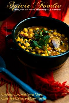 Chickpea Curry with Swiss Chard, Clavo Red Chilies, and Corn Tortillas (#MeatFree Meal) | Spicie Foodie