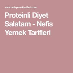 Proteinli Diyet Salatam - Nefis Yemek Tarifleri