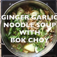 chickpea noodle soup Ginger Garlic Noodle Soup with Bok Choy is a nutritious, comforting, and flu-fighting twenty-minute recipe made with homemade vegetarian broth, noodles, mushro Asian Recipes, Healthy Recipes, Recipes With Ginger, Korean Soup Recipes, Vegetarian Recipes Videos, Online Recipes, Asian Foods, Garlic Noodles, Garlic Soup