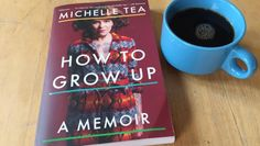 "Michelle Tea's Memoir ""How to Grow Up"" is Packed With Witchy Wisdom, via Bitch Magazine"
