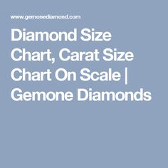 Diamond Size Chart, Carat Size Chart On Scale | Gemone Diamonds
