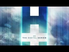 H+ The Digital Series - Official Trailer