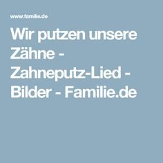 Wir putzen unsere Zähne - Zahneputz-Lied - Bilder - Familie.de