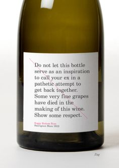 Do not let this bottle serve you as an inspiration to call your ex in a pathetic attempt to get back together. Some very fine grapes have died in the making of this wine. Show some respect. Funny Wine Ex Quote Sauvignon Blanc, 404 Pages, Getting Back Together, In Vino Veritas, Visual Statements, Haha Funny, Funny Stuff, Funny Shit, Funny Things