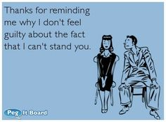 funny ecards on tumblr | Breakup ecard: Thanks for reminding me why I don't feel guilty about ...