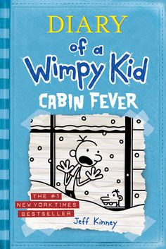 Cabin Fever (Diary of a Wimpy Kid #6)  by Jeff Kinney (SOURCE: Goodreads.com)