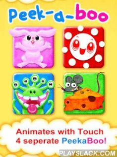 """Peeka Boo For Baby And Mommy  Android App - playslack.com , Just for small Toddlers and Babies!!!A simple but effective interactive learning game for small Toddlers and Babies.Just needs one simple tap on the screen and can you guess what kind of animals are """"Peeka-booing"""" you!!Designed from a parents perspective, there are no buttons or links to confuse the child. There are also no scores or levels, which makes it easy for children to put the game done when the parent says time up.The…"""
