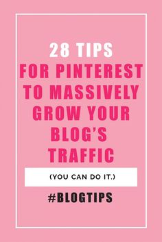 28 Pinterest tips to massively grow your blog's traffic (I grew my blog's traffic over 800% in just 4 months!)
