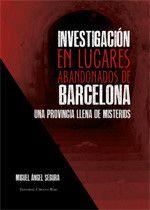Investigación en lugares abandonados de Barcelona - Editorial Círculo rojo - Cómo publicar un libro, Editoriales