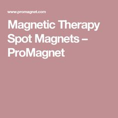 Magnetic Therapy Spot Magnets – ProMagnet