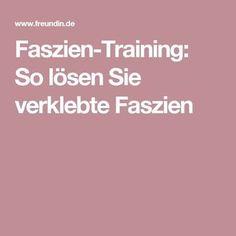 Faszien-Training: So lösen Sie verklebte Faszien