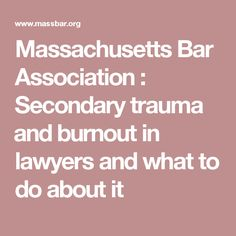 Massachusetts Bar Association : Secondary trauma 