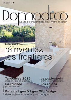 Mars 2013 - A la une : réinventez les frontières indoor/outdoor, tendances déco 2013, le papier peint, la véranda XXL. http://www.domodeco.fr/archives-magazines-domodeco/category/5-magazines-en-ligne-2013.html