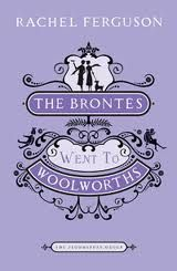 The Brontes Went to Woolworths by Rachel Ferguson