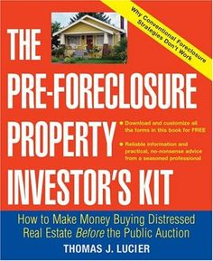 The Pre-Foreclosure Property Investor's Kit: How to Make Money Buying Distressed Real Estate -- Before the Public Auction, a book by Thomas Lucier Real Estate Investing Books, Real Estate Book, Property Investor, Real Estate Investor, Rental Property, Puerto Rico, Other People's Money, Foreclosed Homes, Being A Landlord