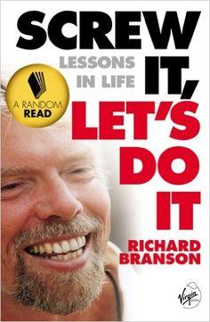 Screw It Lets Do It: Richard Branson