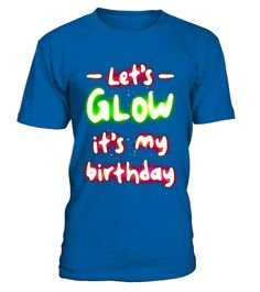 """# Funny Birthday Gift T-shirt Lets Glow It's My Birthday Shirt .  Special Offer, not available in shops      Comes in a variety of styles and colours      Buy yours now before it is too late!      Secured payment via Visa / Mastercard / Amex / PayPal      How to place an order            Choose the model from the drop-down menu      Click on """"Buy it now""""      Choose the size and the quantity      Add your delivery address and bank details      And that's it!      Tags: Funny Birthday T Shirt…"""