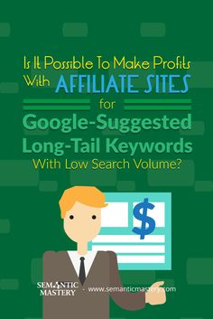 Profits With Affiliate Sites For Google-Suggested Long-Tail Keywords With Low #SEO Search Volume? .... via http://semanticmastery.com/is-it-possible-to-make-profits-with-affiliate-sites-for-google-suggested-long-tail-keywords-with-low-search-volume/ This is a question from an attendee that asked at one of our Free weekly Hump Day Hangouts here http://semanticmastery.com/humpday.
