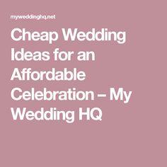 Cheap Wedding Ideas for an Affordable Celebration – My Wedding HQ
