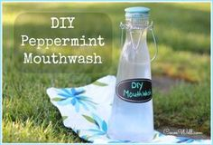 diy mouthwash:  2 cups distilled water  2 tsp. baking soda 1 tsp. Sea Salt 5 tsp. Xylitol 5-10 drops of Peppermint essential oils or Thieves oil 16 oz glass jar with lid