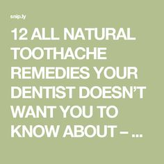12 ALL NATURAL TOOTHACHE REMEDIES YOUR DENTIST DOESN'T WANT YOU TO KNOW ABOUT – Health and Fitness Tips