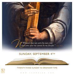 https://www.facebook.com/TodaysGospelReading/  www.Schmalen.com  Twenty-Third Sunday in Ordinary Time, Sunday, September 4, 2016, / Gospel Reading: Luke 14:25-33