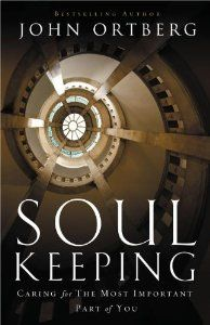 Soul Keeping: Caring For the Most Important Part of You: John Ortberg: 9780310275961: Amazon.com: Books