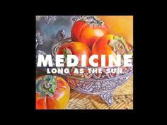 Medicine - Long As The Sun (OFFICIAL SINGLE) - YouTube