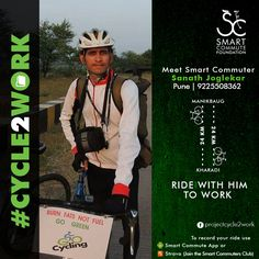 Meet Sanath Joglekar, a design engineer from Pune who loves cycling and photography. He cycles to work from Manikbaugh to Kharadi covering 24km one way. He chooses to cycle because it helps him stay fit, it is eco friendly, he can escape the traffic and reach office on time, and it is much easy to cycle than to drive a car or ride a motorbike.  If you commute to & from the same area then you can join him & ride together.  If you cycle to work then email us on thesmartcommute@gmail.com