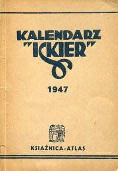 """""""Kalendarz Iskier 1947. Mała encyklopedia i notatnik"""" Edited by Władysław Kopczewski"""