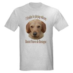 I'd Rather Be Playing With My Basset Fauve de Bretagne T-Shirt