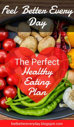 Feel Better Every Day!best The perfect healthy eating plan to help you reach your healthy living goals this year.