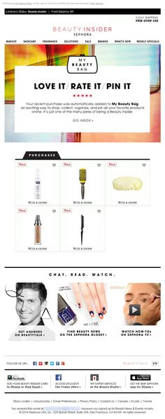 Sephora >> sent 8/2014 >> Thanks for your purchase. Ready to review? >> Writing a product review is a high-energy request. In this post-purchase review request email, Sephora gives customers a second low-energy option: to pin their purchase on Pinterest. Giving customers a second option surely increases engagement with these emails. —Lindsey O'Donnell, Design Consultant, Australia, Salesforce ExactTarget Marketing Cloud