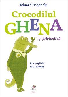 Povestea clasică a crocodilului Ghena și a prietenilor săi, acum într-o nouă ediție, retradusă și reilustrată. #IvanKravets #EduardUspenski Character, Zoology