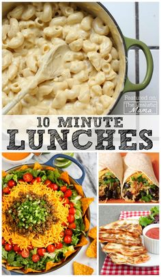 These lunch ideas take 10minutes or less to prepare! Tons of ideas including: Pizza Quesadilla, Taco Salad, Mac & Cheese, Spinach & Bean Burrito, Mini Grilled Cheese, and more!