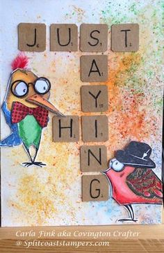 Just Saying Hi by Covington Crafter - Cards and Paper Crafts at Splitcoaststampers: idea for SUE S. Crazy Bird, Crazy Cats, Bird Cards, Animal Cards, Copics, Card Tags, Tim Holtz, Creative Cards, Cute Cards