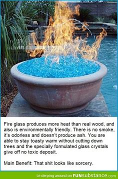 Fire glass so much epicness!  It does looks like sorcery!! :)