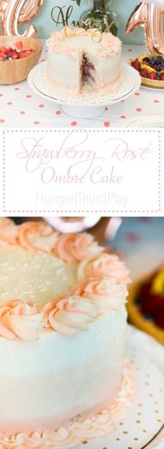 Learn how to make a beautiful Strawberry Rosé Ombre Cake - project from hungerthirstplay.com