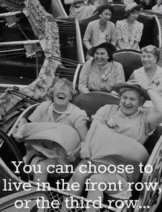 """Girlfriends """"You can choose to live in the front row or the third row..."""""""