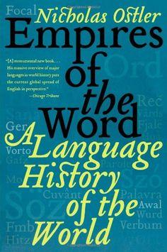 Empires of the Word: A Language History of the World by Nicholas Ostler http://www.amazon.com/dp/0060935723/ref=cm_sw_r_pi_dp_Dbt-ub1MDA23Q